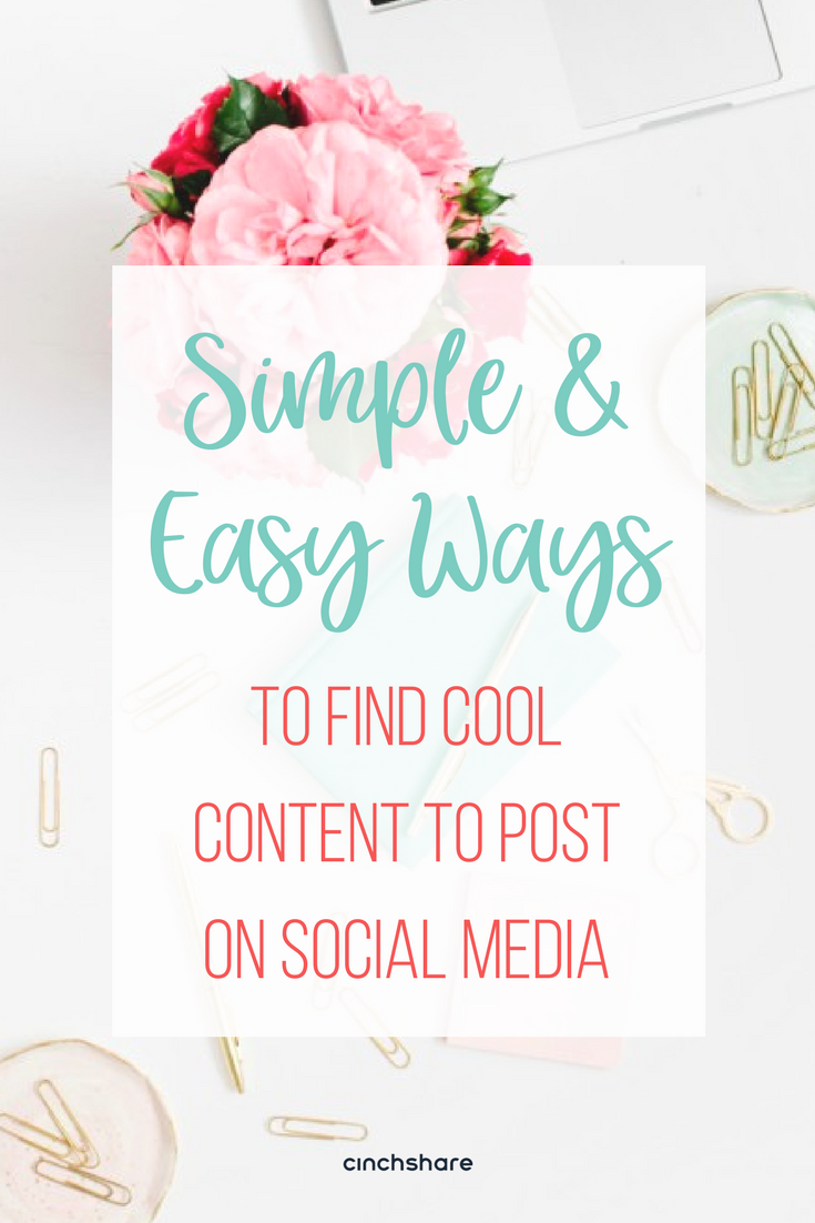 Simple and Easy ways to find cool content to post on social media